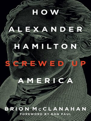 cover image of How Alexander Hamilton Screwed Up America