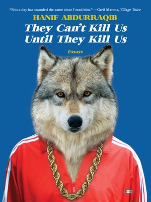 they cant kill us until they kill us by hanif abdurraqib
