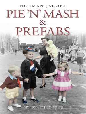 cover image of Pie 'n' Mash and Prefabs--My 1950s Childhood