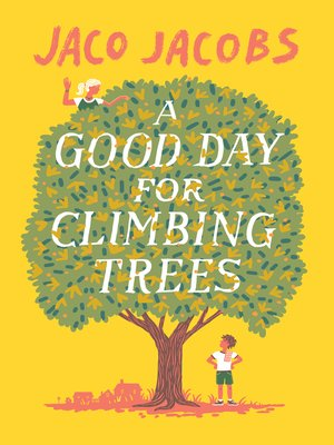 cover image of A Good Day for Climbing Trees