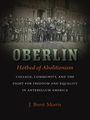 cover image of Oberlin, Hotbed of Abolitionism