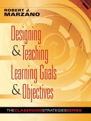 cover image of Designing & Teaching Learning Goals & Objectives