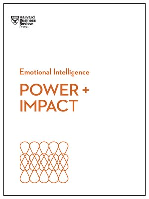 cover image of Power and Impact (HBR Emotional Intelligence Series)