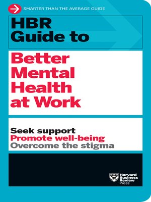 cover image of HBR Guide to Better Mental Health at Work (HBR Guide Series)
