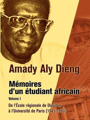 cover image of Amady Aly Dieng Memoires d'un Etudiant Africain Volume 1