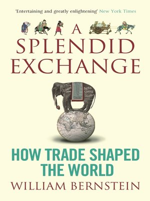 a splendid exchange how trade shaped the world