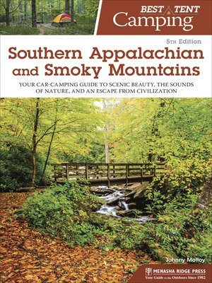 cover image of Southern Appalachian and Smoky Mountains: Your Car-Camping Guide to Scenic Beauty, the Sounds of Nature, and an Escape from Civilization