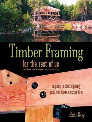 cover image of Timber Framing for the Rest of Us