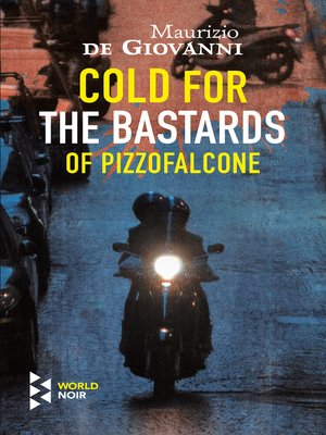 cover image of Cold for the Bastards of Pizzofalcone
