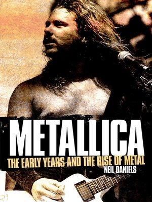 cover image of Metallica--The Early Years and the Rise of Metal