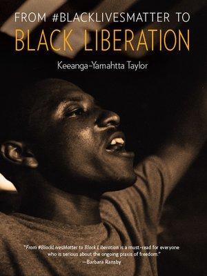 cover image of From #BlackLivesMatter to Black Liberation