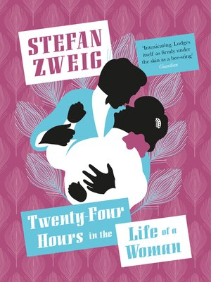 cover image of Twenty-Four Hours in the Life of a Woman