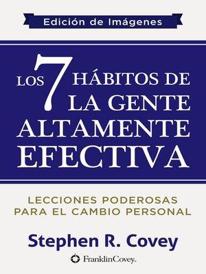 cover image of Los 7 Hábitos de la Gente Altamente Efectiva