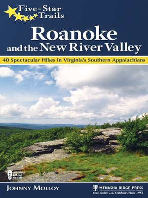 cover image of Roanoke and the New River Valley: A Guide to the Southwest Virginia's Most Beautiful Hikes