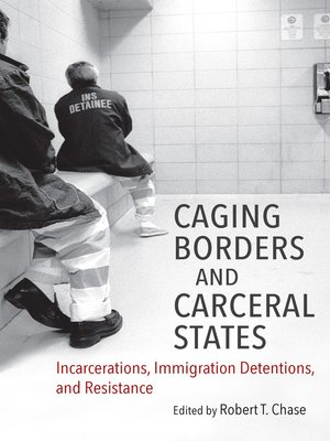cover image of Caging Borders and Carceral States