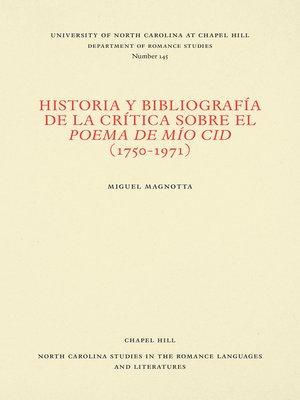 cover image of Historia y bibliografía de la crítica sobre el Poema de mío Cid (1750-1971)