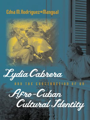 cover image of Lydia Cabrera and the Construction of an Afro-Cuban Cultural Identity