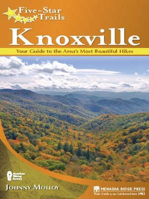 cover image of Knoxville: Your Guide to the Area's Most Beautiful Hikes
