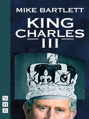 cover image of King Charles III (West End Edition) (NHB Modern Plays)