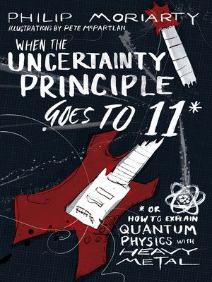cover image of When the Uncertainty Principle Goes to 11
