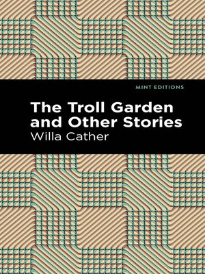 cover image of The Troll Garden and Other Stories