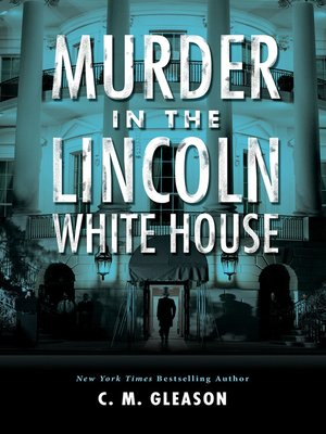 cover image of Murder in the Lincoln White House