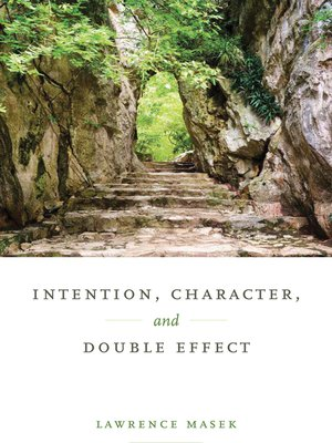 cover image of Intention, Character, and Double Effect
