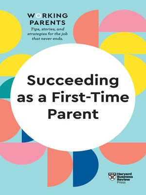 cover image of Succeeding as a First-Time Parent (HBR Working Parents Series)