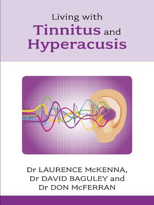 cover image of Living with Tinnitus and Hyperacusis
