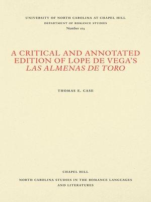 cover image of A Critical and Annotated Edition of Lope de Vega's Las almenas de Toro