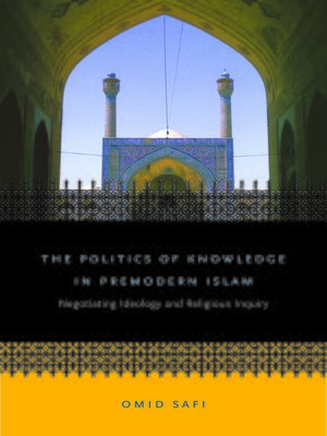 cover image of The Politics of Knowledge in Premodern Islam