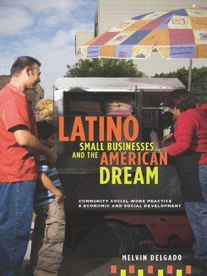 cover image of Latino Small Businesses and the American Dream