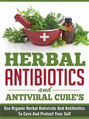 cover image of Herbal Antibiotics and Antiviral Cures