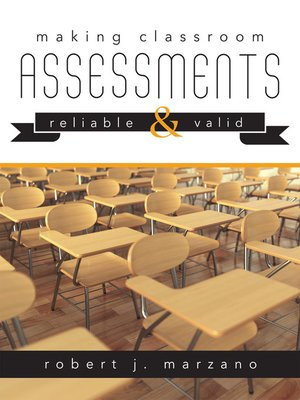 cover image of Making Classroom Assessments Reliable and Valid