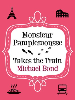 cover image of Monsieur Pamplemousse Takes the Train