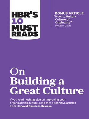 "cover image of HBR's 10 Must Reads on Building a Great Culture (with bonus article ""How to Build a Culture of Originality"" by Adam Grant)"