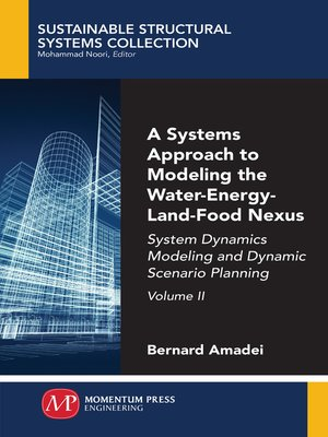 cover image of A Systems Approach to Modeling the Water-Energy-Land-Food Nexus, Volume II