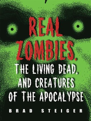 cover image of Real Zombies, the Living Dead, and Creatures of the Apocalypse