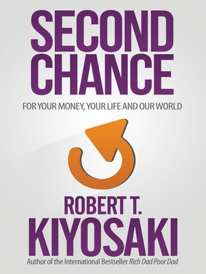 Second Chance by Robert T. Kiyosaki · OverDrive (Rakuten OverDrive ...