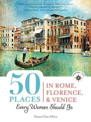 cover image of 50 Places in Rome, Florence and Venice Every Woman Should Go