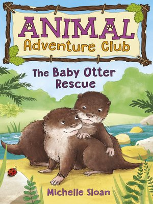 cover image of The Baby Otter Rescue (Animal Adventure Club 2)