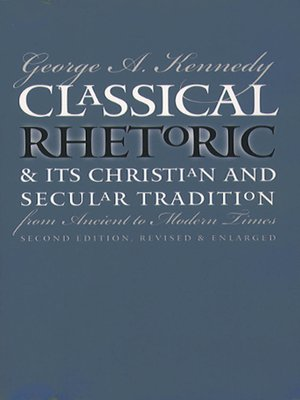 cover image of Classical Rhetoric and Its Christian and Secular Tradition from Ancient to Modern Times