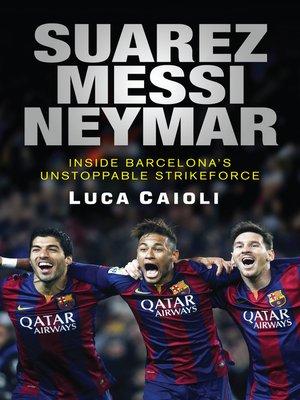 cover image of Suarez, Messi, Neymar