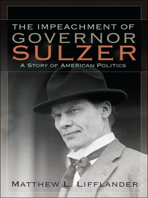 cover image of The Impeachment of Governor Sulzer