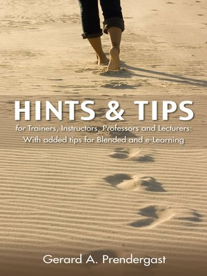 cover image of Hints & Tips for Trainers, Instructors, Professors and Lecturers
