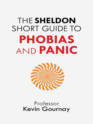 cover image of The Sheldon Short Guide to Phobias and Panic