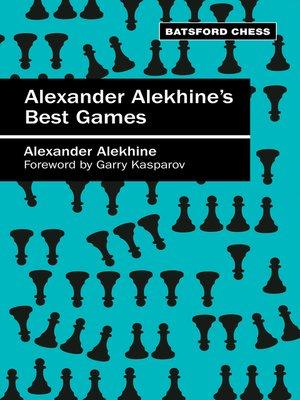 Alexander Alekhines Best Games Batsford Chess