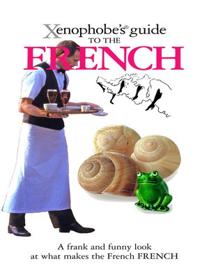 cover image of The Xenophobe's Guide to the French