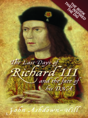 cover image of The Last Days of Richard III and the fate of his DNA