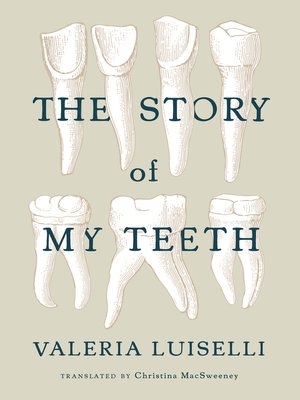 cover image of The Story of My Teeth
